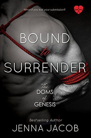Bound To Surrender by Jenna Jacob