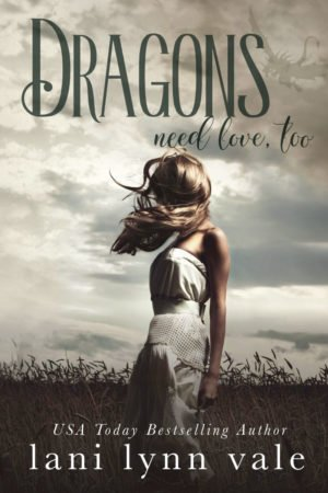 Dragons Need Love Too by Lani Lynn Vale