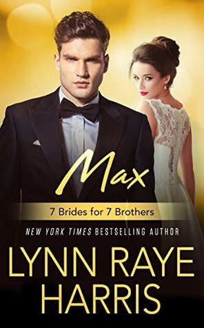 Max by Lynn Raye Harris