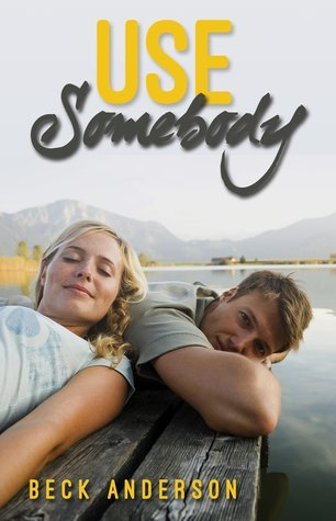 Use Somebody by Beck Anderson