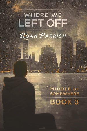ARC Review: Where We Left Off by Roan Parrish