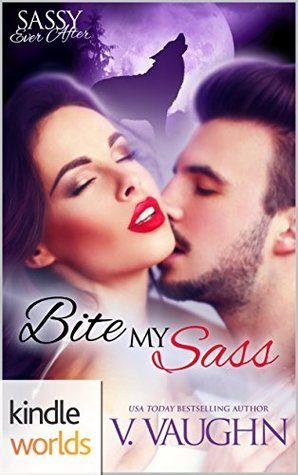 Bite My Sass by V. Vaughn