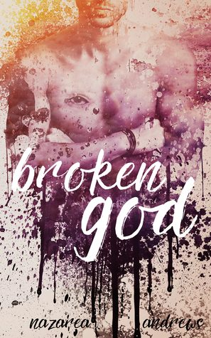 Broken God by Nazarea Andrews