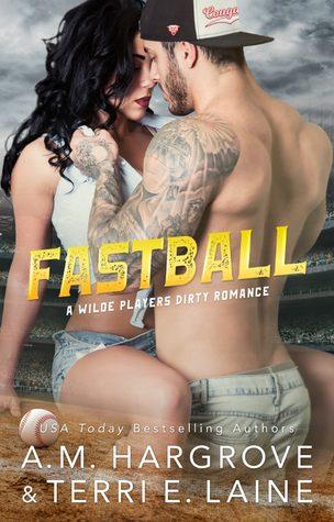 Fastball by Terri E. Laine & A.M. Hargrove