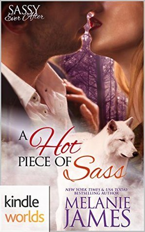 A Hot Piece of Sass by Melanie James