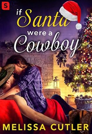 If Santa Were A Cowboy by Melissa Cutler