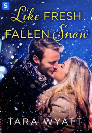 Life Fresh Fallen Snow by Tara Wyatt
