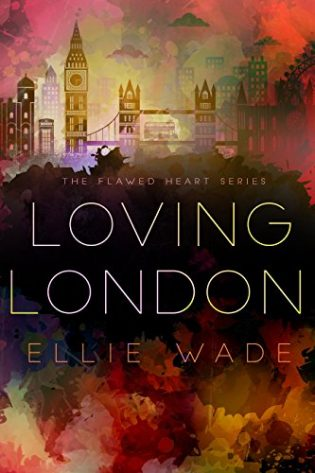 Loving London by Ellie Wade