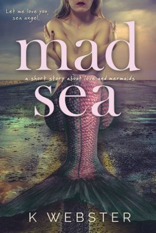 Mad Sea by K. Webster