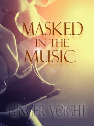 Masked in the Music by Ginger Voight