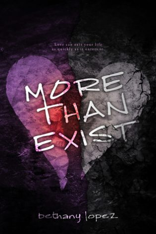 More Than Exist by Bethany Lopez