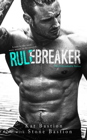 Rule Breaker by Kat and Stone Bastion