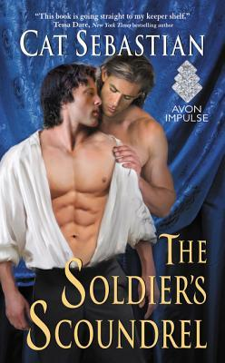 The Soldier's Scoundrel by Cat Sebastian