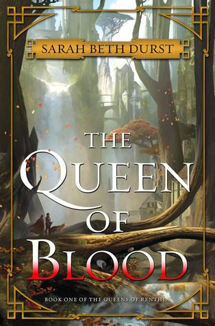 ARC Review: The Queen of Blood by Sarah Beth Durst