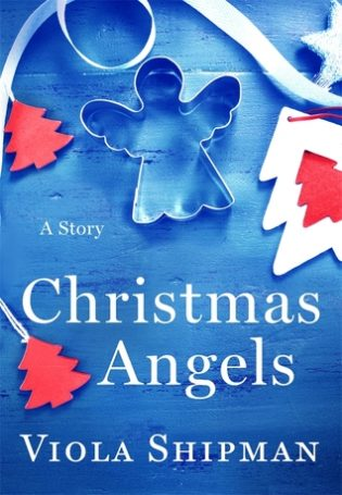 Christmas Angels by Viola Shipman