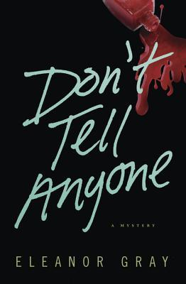 Don't Tell Anyone by Eleanor Gray