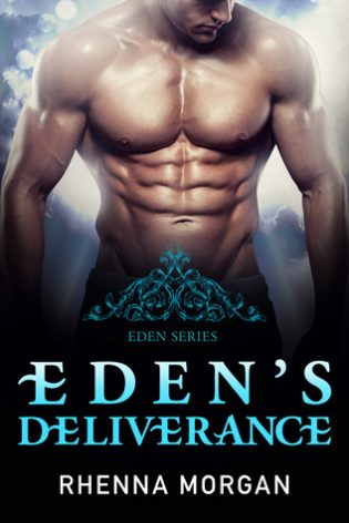 Eden's Deliverance by Rhenna Morgan