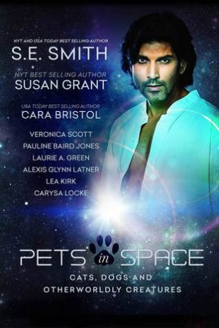 Pets in Space by S.E. Smith, Susan Grant, Cara Bristol, Veronica Scott, Pauline Baird Jones, Laurie A. Green, Alexis Glynn Latner, Lea Kirk, Carysa Locke