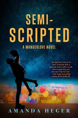 Semi-Scripted by Amanda Heger