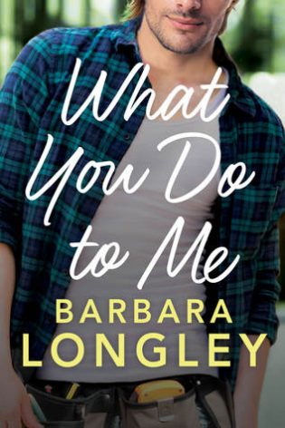 What You Do to Me by Barbara Longley