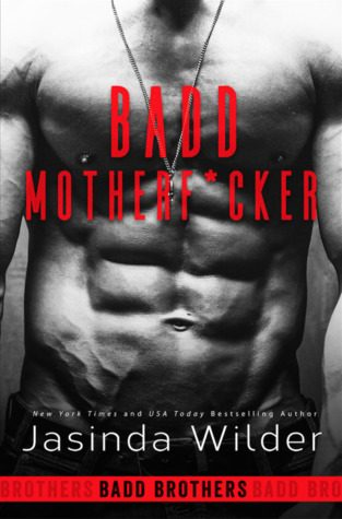 Badd Motherf*cker by Jasinda Wilder
