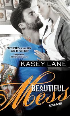 Beautiful Mess by Kasey Lane