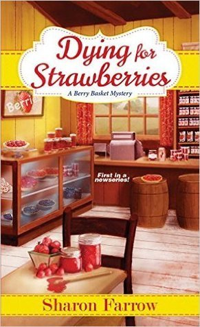 Dying for Stawberries by Sharon Farrow
