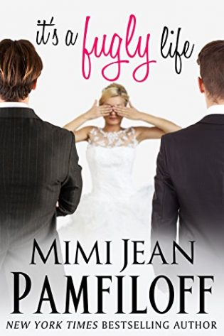 It's a Fugly Life by Mimi Jean Pamfiloff