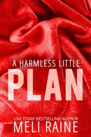 A Harmless Little Plan by Meli Raine