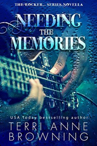 Needing the Memories by Terri Anne Browning