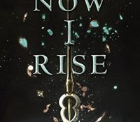 Review: Now I Rise by Kiersten White