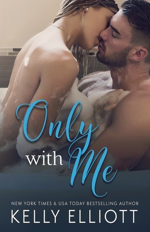 Only With Me by Kelly Elliott