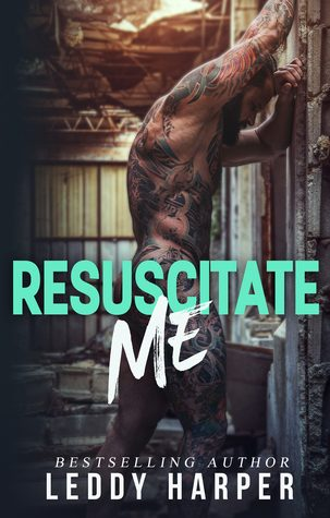 Resuscitate Me by Leddy Harper