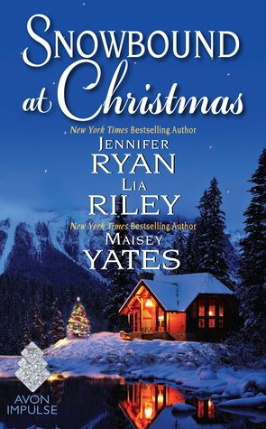 Snowbound at Christmas Jennifer Ryan, Maisey Yates and Lia Riley