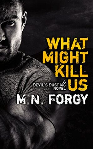 What Might Kill Us by M.N. Forgy