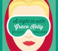 A Night In With Grace Kelly by Lucy Holliday