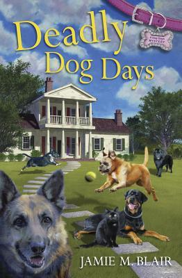 Deadly Dog Days by Jamie Blair