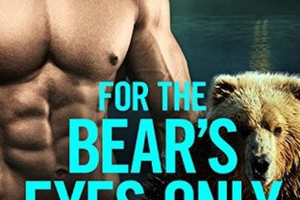 For the Bear's Eyes Onlyby Kathy Lyons
