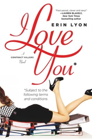 I Love You Subject to the Following Terms and Conditions by Erin Lyon
