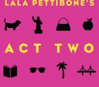 Lala Pettibone's Act Two by Heidi Mastrogiovanni