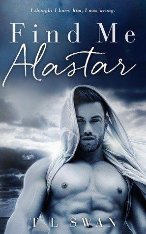 Find Me Alastar by T.L. Swan