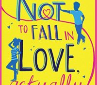 How Not to Fall in Love, Actually by Catherine Bennetto