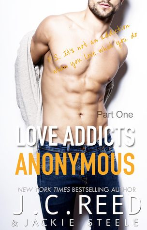 Love Addicts Anonymous by J.C. Reed and Jackie Steele