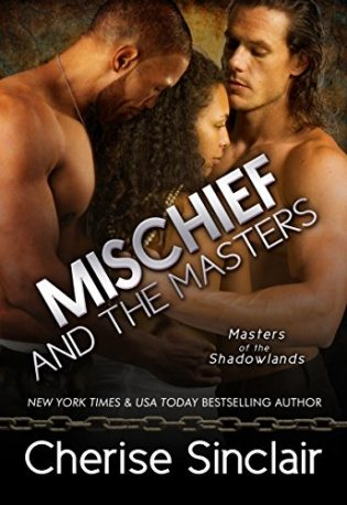 Mischief and the Masters by Cherise Sinclair