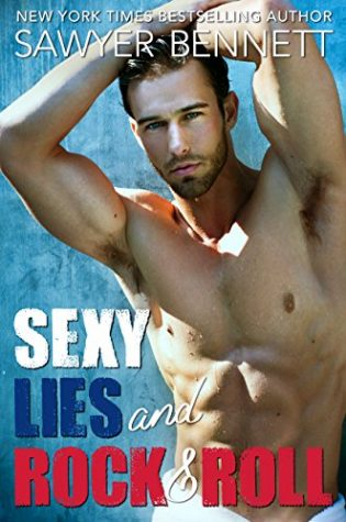 Sexy Lies and Rock & Roll by Sawyer Bennett