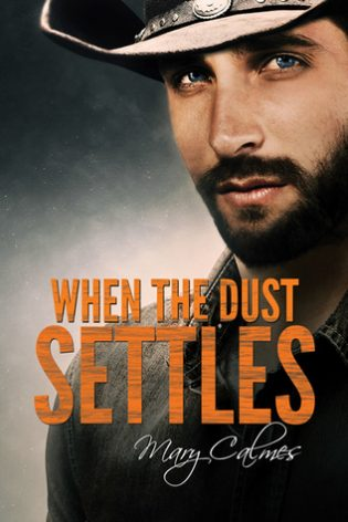ARC Review: When the Dust Settles by Mary Calmes