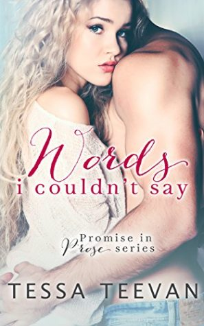 Words I Couldn't Say by Tessa Teevan