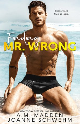 Finding Mr. Wrong by A.M. Madden & Joanne Schwehm