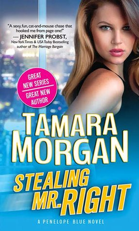 Stealing Mr. Right by Tamara Morgan