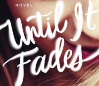 ARC Review + Giveaway: Until It Fades by K.A. Tucker